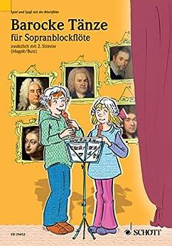Barocke Tänze: für Sopranblockflöte (Spiel und Spaß mit der Blockflöte)