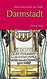 Kleine Geschichte der Stadt Darmstadt (Kleine Geschichte. Regionalgeschichte - fundiert und kompakt) -