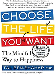 Choose The Life You Want by TAL BEN-SHAHAR (2013-08-02)
