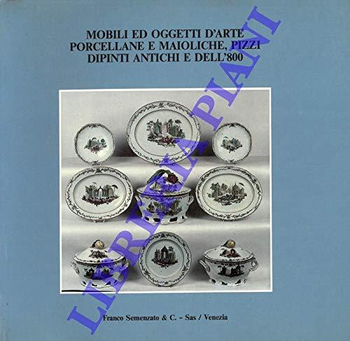 Mobili e oggetti d'arte, porcellane e maioliche, pizzi, dipinti antichi e dell'800.