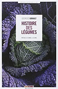 Histoire des légumes par Georges Gibault