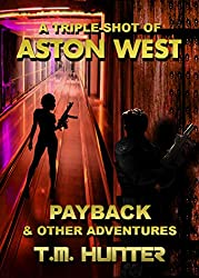 Payback & Other Adventures (Aston West Triple-Shots Book 4) (English Edition)
