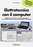Elettrotecnica con il computer. Risolvere i circuiti in corrente alternata ed i sistemi trifase senza preoccuparsi dei calcoli scaricabile online. Con software