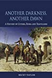 Another Darkness, Another Dawn: A History of Gypsies, Roma and Travellers