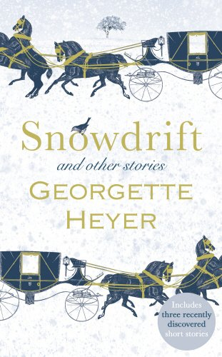 Snowdrift and Other Stories (includes three new recently discovered short stories) por Georgette Heyer