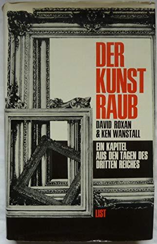Der Kunstraub : Ein Kapitel aus d. Tagen d. Dritten Reiches.