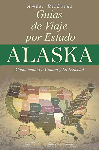 Portada del libro Alaska - Guías de Viajes por Estados – Conociendo lo Común y lo Esencial
