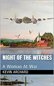 Night of the Witches: A Woman At War (Mary The Survivor Book 3) by [Archard, Kevin]