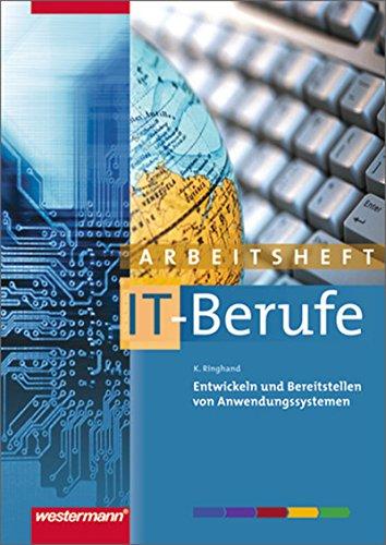IT-Berufe: Entwickeln und Bereitstellen von Anwendungssystemen: Arbeitsheft