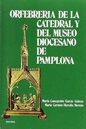 Orfebrería de la Catedral y del Museo Diocesano de Pamplona