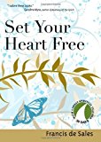 Set Your Heart Free (30 Days with a Great Spiritual Teacher): Francis De Sales