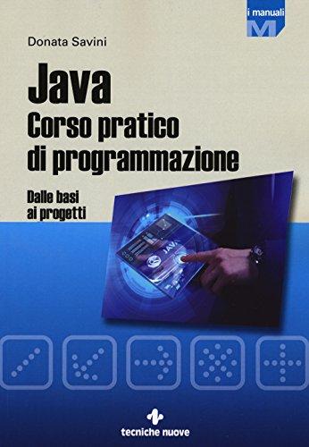 Java. Corso pratico di programmazione. Dalle basi ai progetti