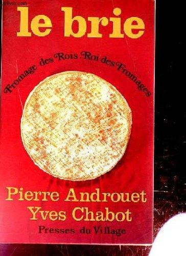 Le brie. fromage des rois. roi des fromages.