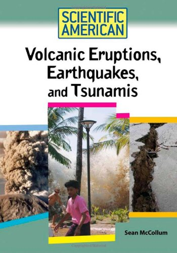 Volcanic Eruptions, Earthquakes, and Tsunamis (Scientific American)