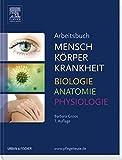 Arbeitsbuch zu Mensch Körper Krankheit & Biologie Anatomie Physiologie