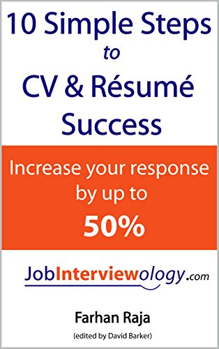 10 Simple Steps to CV & Résumé Success: Increase your Response by up to 50%