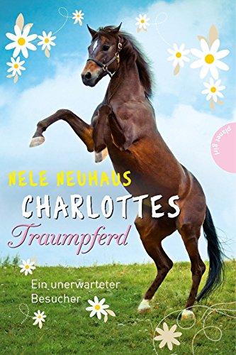 Charlottes Traumpferd, Band 3: Charlottes Traumpferd, Ein unerwarteter Besucher von Nele Neuhaus (16. Juni 2014) Gebundene Ausgabe