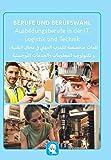 Überblick der technischen, IT und Logistik Ausbildungsberufe Deutsch-Arabisch: Der deutsch-arabische Ratgeber für Zuwanderer und Integrationshelfer ... von Ausbildungsberufe auf Arabisch)
