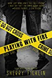 Playing with Fire (Geek Girl Book 1) by Sherry D. Ficklin