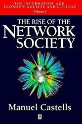 Information Age: Rise of the Network Society v.1: Economy, Society and Culture: Rise of the Network Society Vol 1 (Information Age Series) by Manuel Castells (1996-09-28)