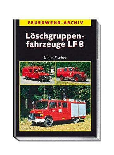 Preisvergleich Produktbild Löschgruppenfahrzeuge LF 8 (Feuerwehr-Archiv)