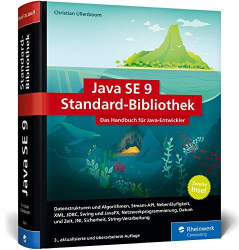 Java SE 9 Standard-Bibliothek: Das Handbuch für Java-Entwickler. Die zweite Java-Insel, aktuell zu Java 9 -