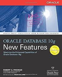 Oracle Database 10g New Features (Osborne ORACLE Press Series) by Robert G. Freeman (2004-04-13)
