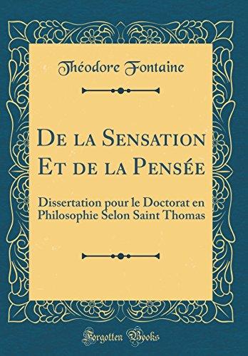 de la Sensation Et de la Pensée: Dissertation Pour Le Doctorat En Philosophie Selon Saint Thomas (Classic Reprint) par Theodore Fontaine