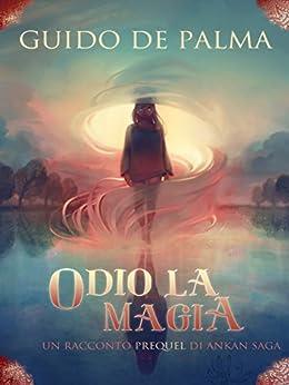 Odio La Magia di [De Palma, Guido]