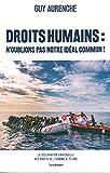 Droits humains - N'oublions pas notre idéal commun ! : 70e anniversaire de la Déclaration universelle des droits de l'homme