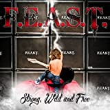 Songtexte von F.E.A.S.T. - Strong, Wild And Free