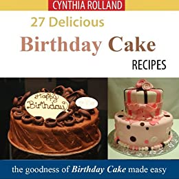 Swell 27 Delicious Birthday Cake Recipes Ebook Cynthia Rolland Amazon Funny Birthday Cards Online Bapapcheapnameinfo