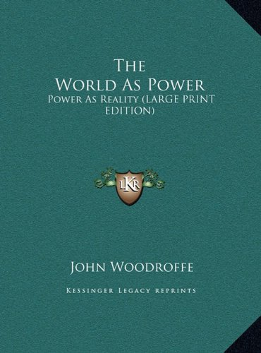 The World as Power: Power as Reality (Large Print Edition)