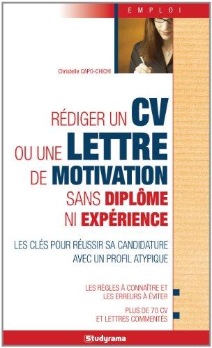 Rédiger un CV ou une lettre de motivation sans diplôme ni expérience par Christelle Capo-Chichi