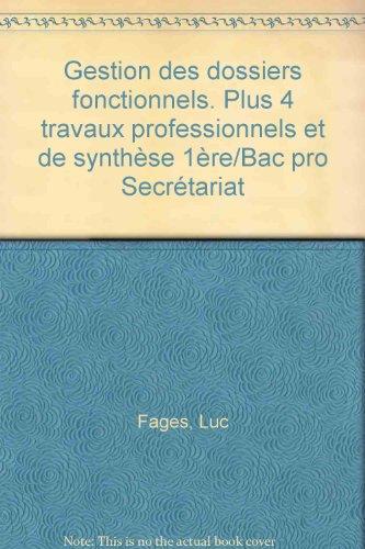 Gestion des dossiers fonctionnels et travaux professionnels de synthèse 4 travaux professionnels et de synthèse