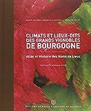 vignette de 'Climats et lieux-dits des grands vignobles de Bourgogne (Marie-Hélène Lussigny)'