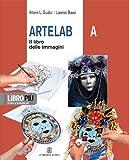 Artelab. Vol. A-B: il libro delle immagini-Il libro dell'arte. Per la Scuola media. Con espansione online