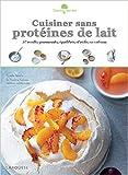 cuisiner sans prot?ines de lait de coralie ferreira aline princ? 26 ao?t 2015