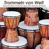 Trommeln von Welt: Afrikanische Musik, Trommel aus Japan, Perkussion aus Native Americans und Karibik