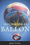 Cinq semaines en ballon: Voyage de découvertes en Afrique par trois Anglais (texte intégral)...