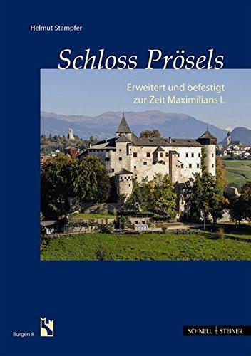 Schloss Prösels: Bollwerk aus der Zeit Maximilians I (Burgen (Südtiroler Burgeninstituts)) Schnelle Stampfer