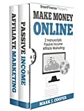 Make Money Online: 2 Manuscripts: Passive Income ,  Affiliate Marketing. 20 Ideas to Launch Your Online Business and get six figure in a year (English Edition)