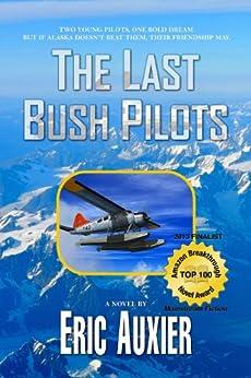 The Last Bush Pilots (English Edition) von [Auxier, Eric]