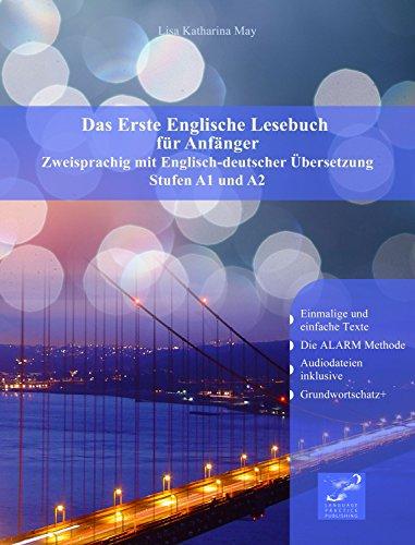 Das Erste Englische Lesebuch für Anfänger: Zweisprachig mit Englisch-deutscher Übersetzung (Gestufte Englische Lesebücher 1)