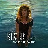 Songtexte von Megan Henwood - River