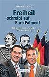 Freiheit schreibt auf Eure Fahnen: 1848-2008: Das Dritte Lager - Erbe und Auftrag