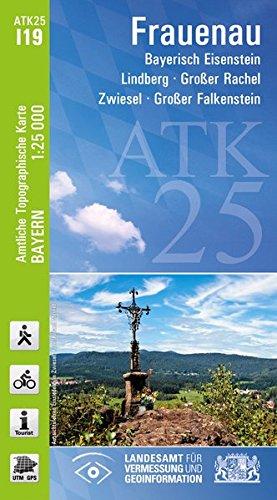 Preisvergleich Produktbild ATK25-I19 Frauenau (Amtliche Topographische Karte 1:25000): Bayerisch Eisenstein, Lindberg, Großer Rachel, Zwiesel, Großer Falkenstein (ATK25 Amtliche Topographische Karte 1:25000 Bayern)