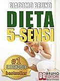 Image de DIETA 5-SENSI. Dimagrire e Controllare il Tuo Peso con