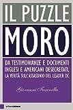 Il puzzle Moro: Da testimonianze e documenti inglesi e americani desecretati, la verità sull'assassinio del leader Dc
