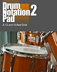 Drum Notation Pad 2: 8, 12, 16 Grids by Tools for the Muso (2014-10-21)